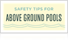 Safety tips for above ground pools